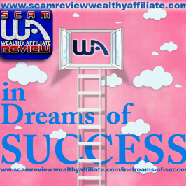 www Scam Review Wealthy Affiliate com | In Dreams Of Success
