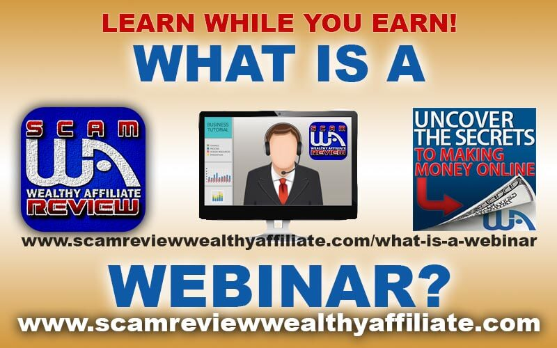 www Scam Review Wealthy Affiliate com | What Is A Webinar